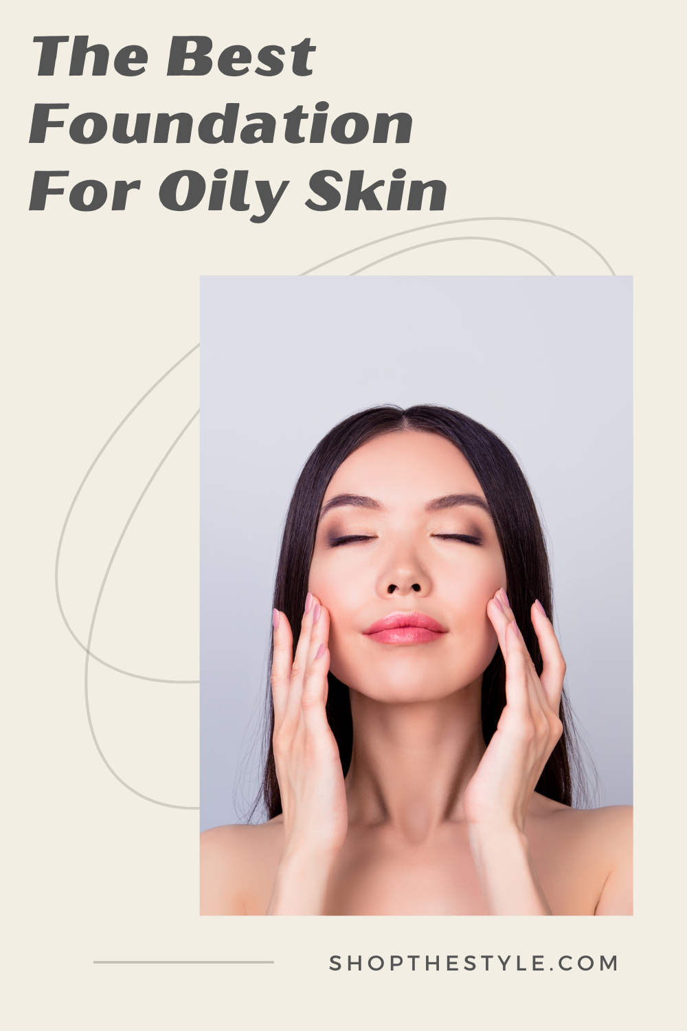 The Best Foundation for Oily Skin
